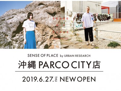 SENSE OF PLACE by URBAN RESEARCH 沖縄 PARCO CITY店 オープン!!