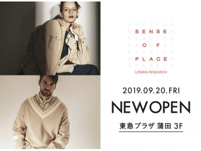 SENSE OF PLACE by URBAN RESEARCH 東急プラザ蒲田店 OPEN