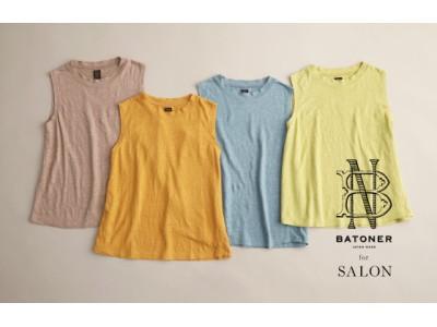 〈 BATONER for SALON 〉 快適素材・別注スイートリネントップス2020.6. 5(fri) NEW RELEASE