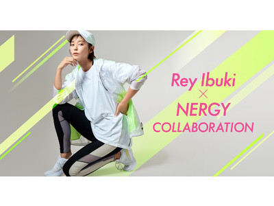 Rey Ibuki × NERGY COLLABORATION 2021.2.4 THU NEW RELEASE