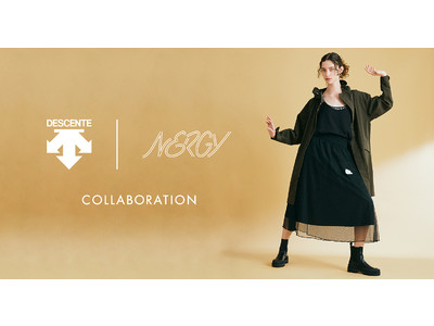 DESCENTE×NERGY COLLABORATION 2021.10.1(fri)NEW RELEASE~スポーツブランドならではの機能性を搭載しながら、ファッション性の高いアウターが誕生!~
