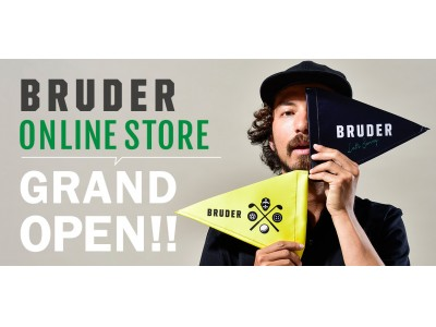 """PLAY COOL, LIVE COOL."" がコンセプトの「BRUDER ONLINE STORE」がオープン"