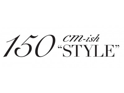 """伊勢丹新宿店で小柄女性のためのファッションイベント「150cm-ish""""STYLE""""」を3月11日(水)から開催!"""