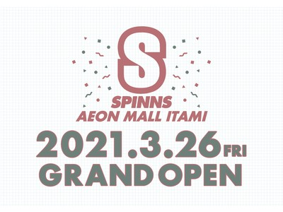 SPINNSがイオンモール伊丹店にOPEN!!